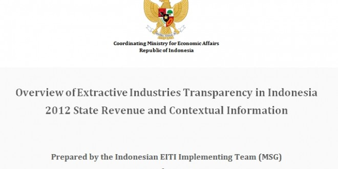 Overview of Extractive Industries Transparency in Indonesia – 2012 State Revenue and Contextual Information
