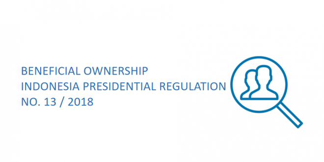 Presidential Regulation No.13/2018 – Beneficial Ownership